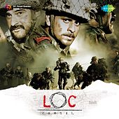 L. O. C.  Kargil (Original Motion Picture Soundtrack) by Various Artists
