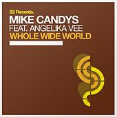 Whole Wide World by Mike Candys