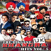 Play & Download The Biggest UK Bhangra Hits, Vol. 5 by Various Artists | Napster