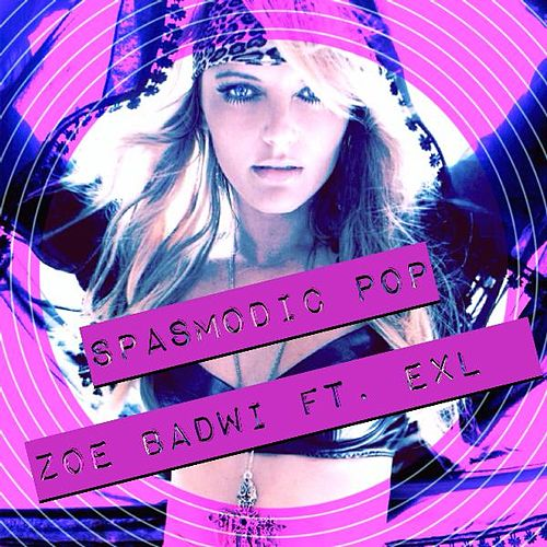 Spasmodic Pop (feat. Exl) by Zoe Badwi