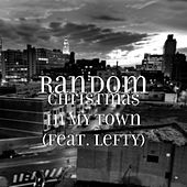 Play & Download Christmas in My Town (feat. Lefty) by Random | Napster