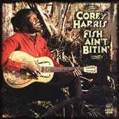 Play & Download Fish Ain't Bitin' by Corey Harris | Napster