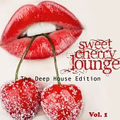 Sweet Cherry Lounge (The Deep House Edition, Vol.1) by Various Artists