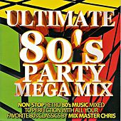 Ultimate 80s Party Mega Mix by To Kool Chris