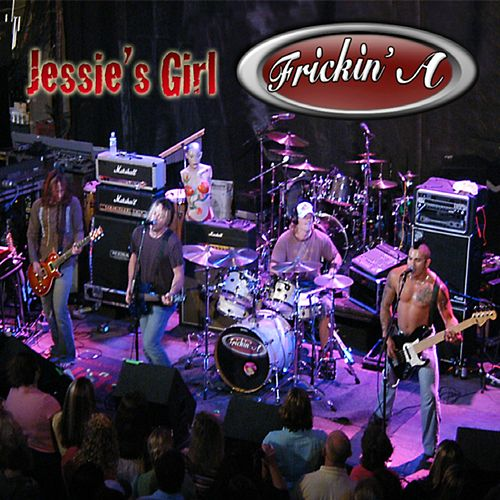 Play & Download Jessie's Girl by Frickin' A | Napster