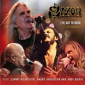Play & Download I've Got To Rock (To Stay Alive) by Saxon | Napster