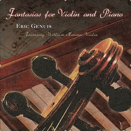 Play & Download Fantasias For Violin and Piano by Eric Genuis | Napster