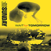 Play & Download Wait for Tomorrow by littleSUNDAY | Napster
