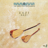 Play & Download The Greek Folk Instruments V. 8: Sazi by Various Artists | Napster