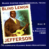 Play & Download The Complete Classic Sides Remastered: Chicago & Richmond 1929 Disc D by Blind Lemon Jefferson | Napster