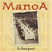 Le Banquet by Manoa