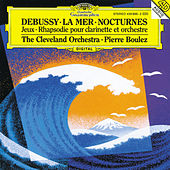 Play & Download Debussy: Nocturnes; Première Rhapsodie; Jeux; La Mer by Cleveland Orchestra | Napster