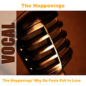 Play & Download The Happenings' Why Do Fools Fall In Love by The Happenings | Napster