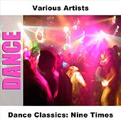 Dance Classics: Nine Times by Various Artists