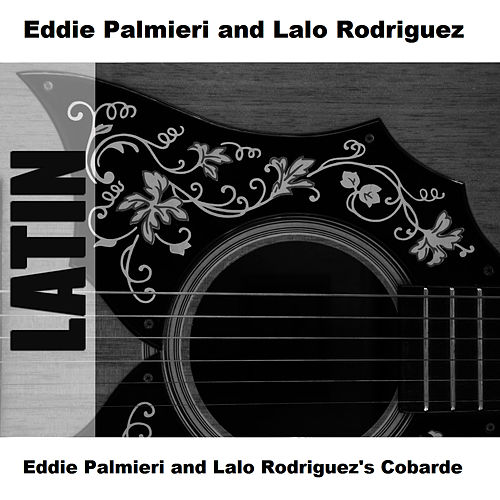 Play & Download Eddie Palmieri and Lalo Rodriguez's Cobarde by Eddie Palmieri | Napster