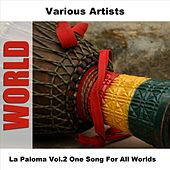 La Paloma Vol.2 One Song For All Worlds by Various Artists