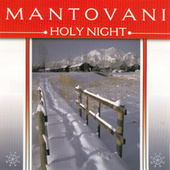 Play & Download Holy Night by Mantovani | Napster