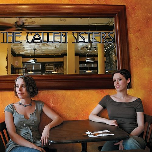 Play & Download The Callen Sisters by The Callen Sisters | Napster