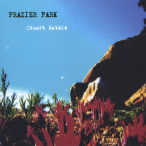 Play & Download Frazier Park by Stuart Mathis | Napster