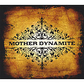Play & Download Mother Dynamite by Mother Dynamite | Napster