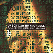 Jason Kao Hwang/ Edge by Jason Kao Hwang