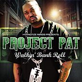 Play & Download Walkin Bank Roll by Project Pat | Napster