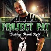 Walkin Bank Roll by Project Pat