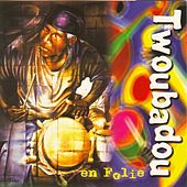 Play & Download Twoubadou En Folie by Twoubadou En Folie | Napster