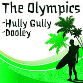 Play & Download Hully Gully b/w Dooley by The Olympics | Napster