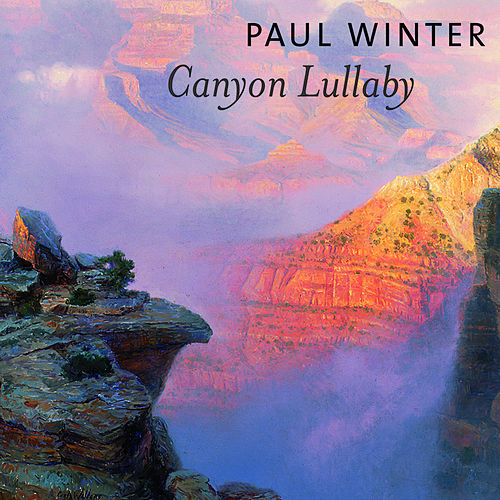 Play & Download Canyon Lullaby by Paul Winter | Napster