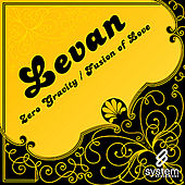Play & Download Zero Gravity / Fusion of Love by Levan | Napster