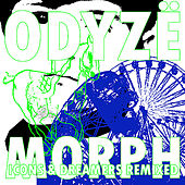 Play & Download Morph: Icons & Dreamers Remixed by Odyzë | Napster