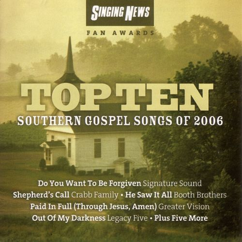 Singing News Fan Awards Top Ten Southern Gospel Songs of 2006 by Various Artists