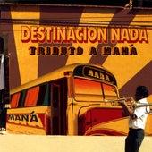 Play & Download Tributo A Mana: Destinacion Nada by CMH World | Napster