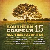 Play & Download Southern Gospel's 15  All-Time Favorites by Various Artists | Napster
