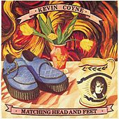 Play & Download Matching Head And Feet by Kevin Coyne | Napster