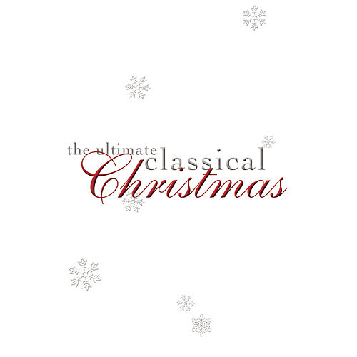 Play & Download The Ultimate Classical Christmas by Various Artists | Napster