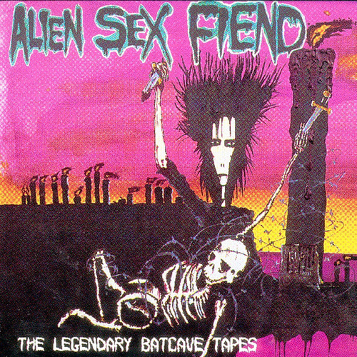 The Legendary Batcave Tapes by Alien Sex Fiend