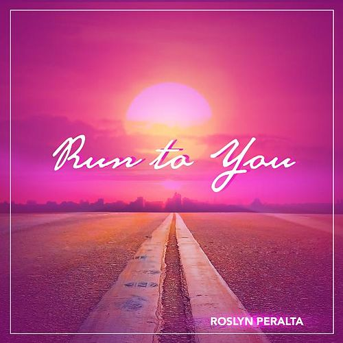 Play & Download Run to You by Roslyn Peralta | Napster