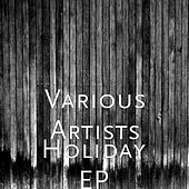 Play & Download Holiday EP by Various Artists | Napster