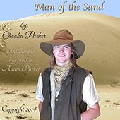 Man of the Sand by Chooka Parker
