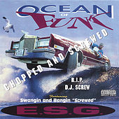 Play & Download Ocean Of Funk Chopped And Screwed by E.S.G. | Napster