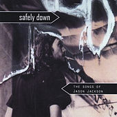 Play & Download Safely Down: The Songs of Jason Jackson by Various Artists | Napster