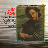 More Than Anything Else in the World by Jim Page