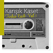 Play & Download Karışık Kaset: Türkçe Rock Vol. 1 by Various Artists | Napster