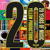 Play & Download Yellow Productions: 20 Years of Music by Various Artists | Napster