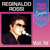 Play & Download 20 Super Sucessos, Vol. 4 by Reginaldo Rossi | Napster