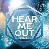 Play & Download Hear Me Out Vol. 6 - EP by Various Artists | Napster