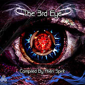 Play & Download The 3rd Eye (Compiled by Alien Spirit) by Various Artists | Napster