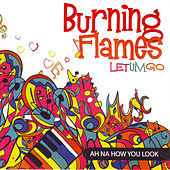 Play & Download Let Um Go by Burning Flames | Napster